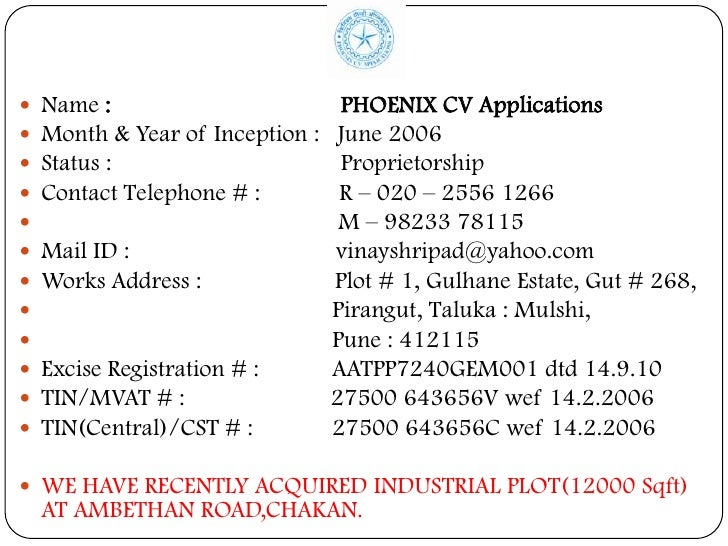    Name :                         PHOENIX CV Applications   Month & Year of Inception :    June 2006   Status :        ...