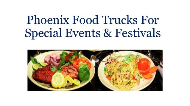Phoenix Food Trucks For Special Events & Festivals