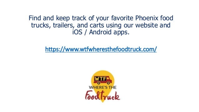 Find and keep track of your favorite Phoenix food trucks, trailers, and carts using our website and iOS / Android apps. ht...