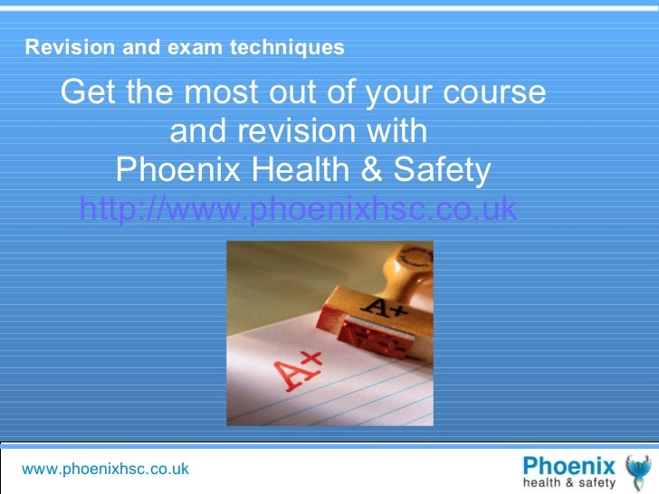 Get the most out of your course and revision with  Phoenix Health & Safety http://www.phoenixhsc.co.uk   Revision and exam...
