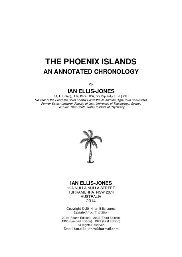 THE PHOENIX ISLANDS AN ANNOTATED CHRONOLOGY by  IAN ELLIS-JONES BA, LLB (Syd), LLM, PhD (UTS), DD, Dip Relig Stud (LCIS) S...