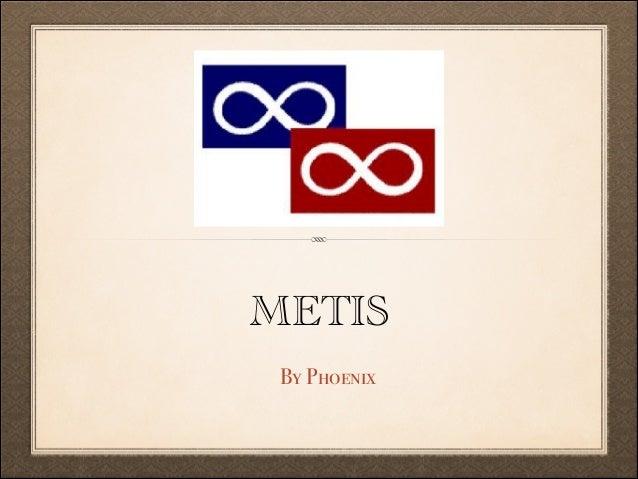 METIS By Phoenix