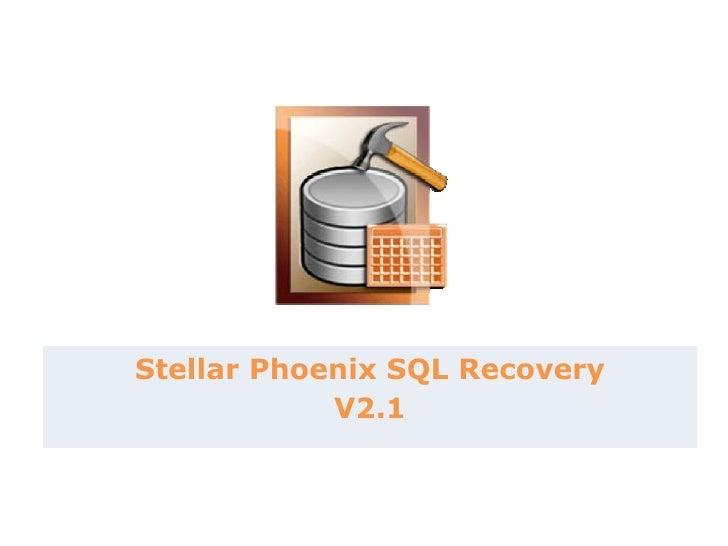 Stellar Phoenix SQL Recovery V2.1
