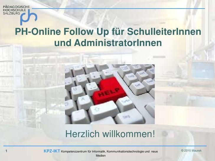 PH-Online Follow Up für SchulleiterInnen und AdministratorInnen<br />Herzlich willkommen!<br />