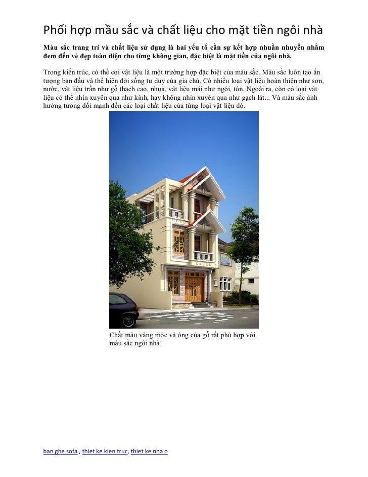 Phối hợp mầu sắc và chất liệu cho mặt tiền ngôi nhàTrong kiến trúc, có thể coi vật liệu là một trường h p c iệt c màu s c ...