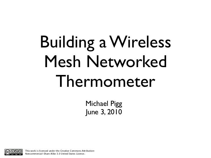Building a Wireless            Mesh Networked              Thermometer                                                    ...