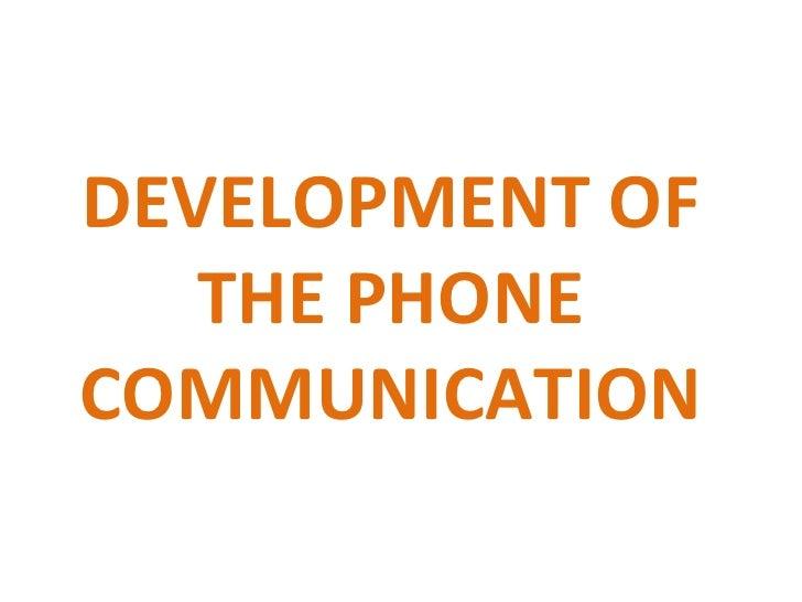DEVELOPMENT OF THE PHONE COMMUNICATION