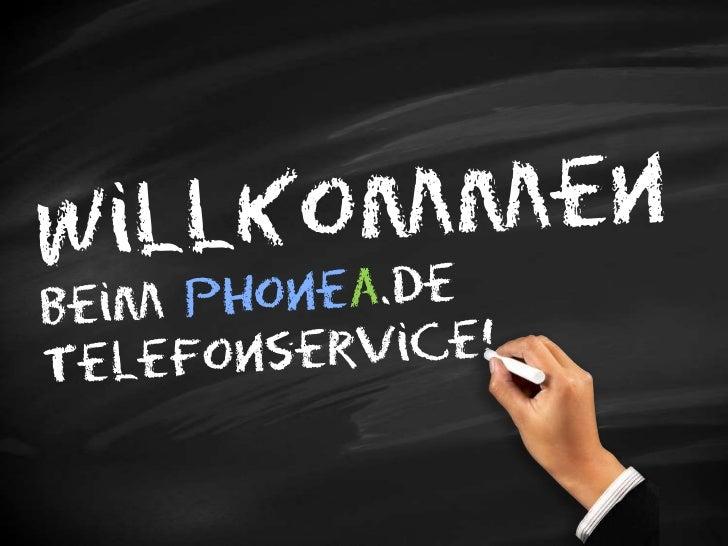 Willkommen<br />Beim phonea.de Telefonservice!<br />