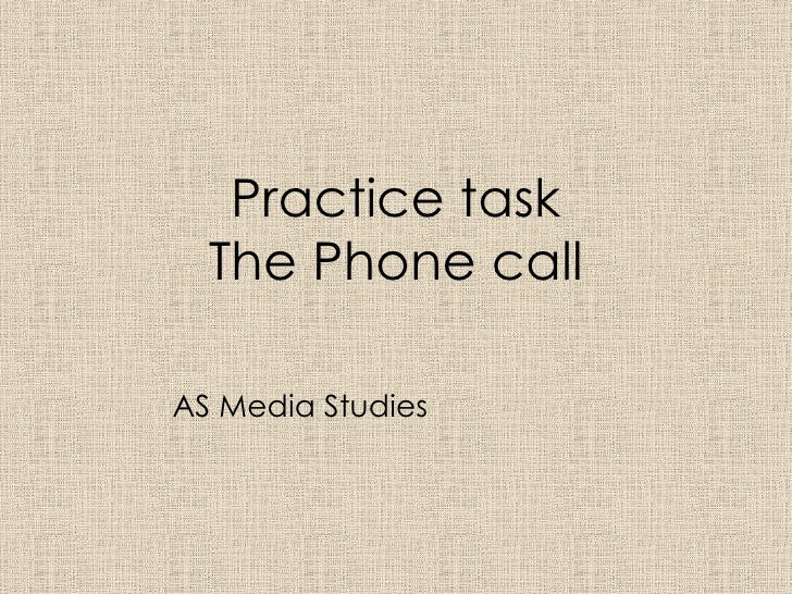 Practice task The Phone call AS Media Studies