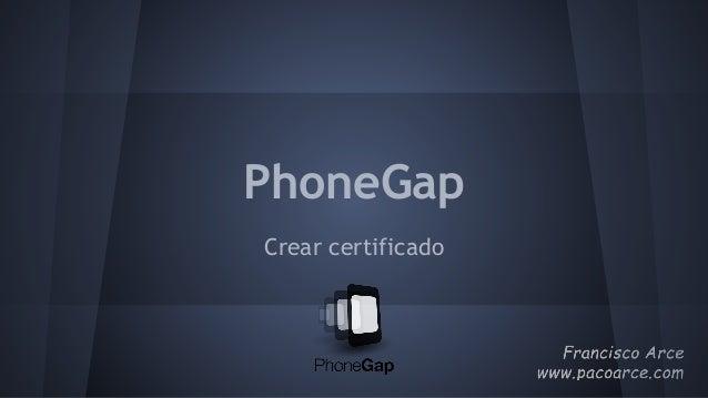 PhoneGap Crear certificado