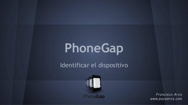 PhoneGap Identificar el dispositivo