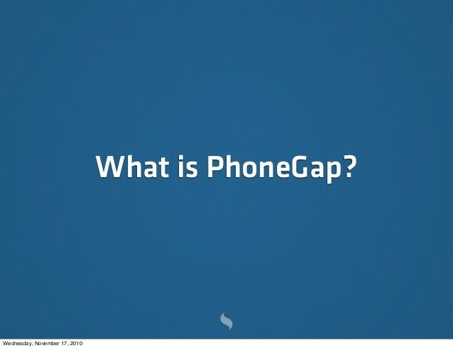 PhoneGap Talk @ Sencha Con 2010 Slide 2