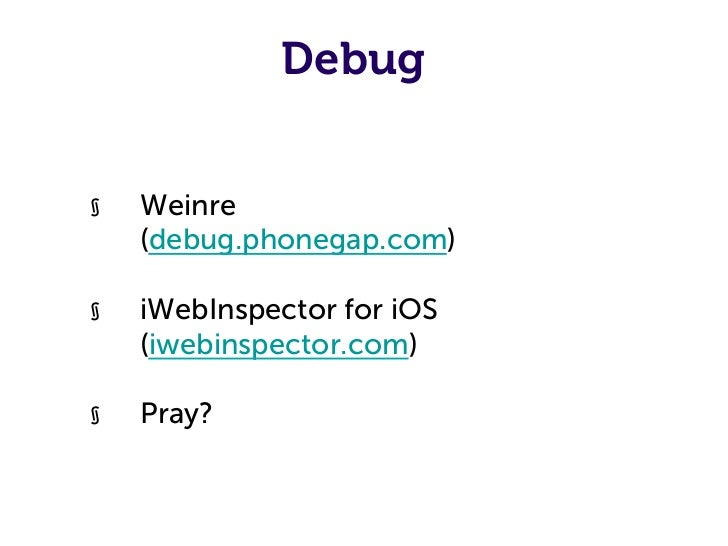 Advices§   Try to maintain one source code§   Define CSS and JavaScript per     platform for porting§   Embrace differenc...