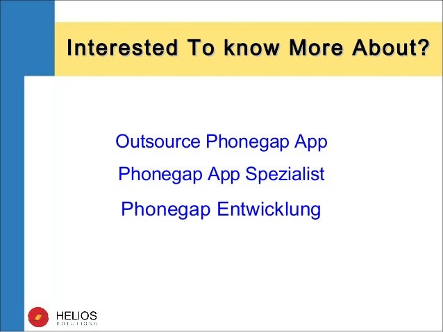Outsource Phonegap App Phonegap App Spezialist Phonegap Entwicklung Interested To know More About?Interested To know More ...