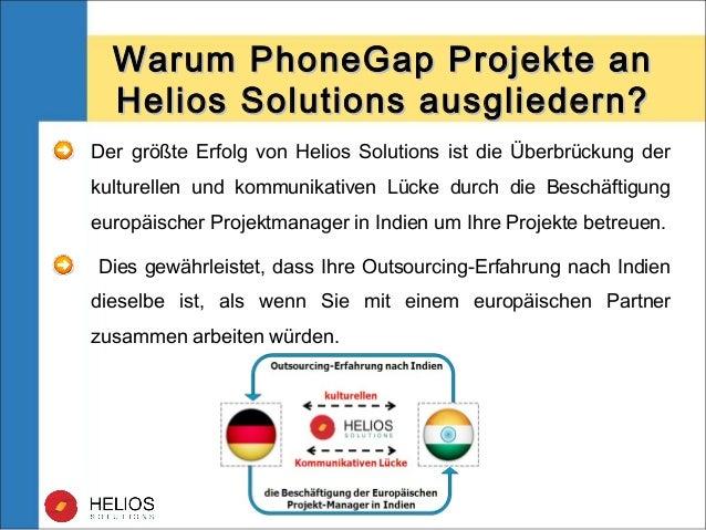 Warum PhoneGap Projekte anWarum PhoneGap Projekte an Helios Solutions ausgliedern?Helios Solutions ausgliedern? Der größte...