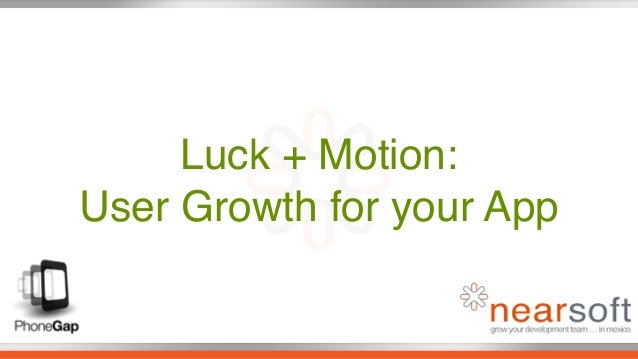 Luck + Motion: User Growth for your App