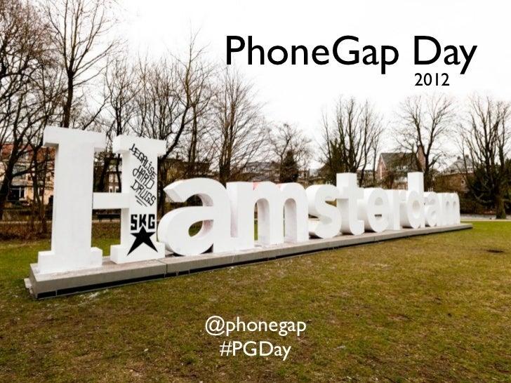 PhoneGap Day          2012@phonegap #PGDay