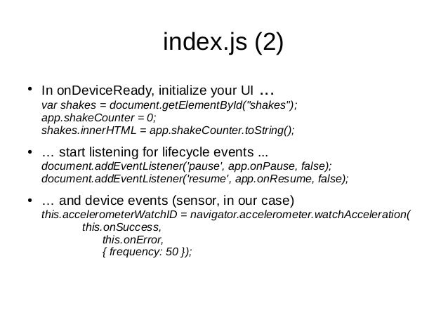 """index.js (2)●In onDeviceReady, initialize your UI ...var shakes = document.getElementById(""""shakes"""");app.shakeCounter = 0;s..."""