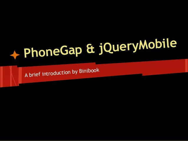 Gap & jQu eryMobilePhone                              ookA brief introduction by Binib