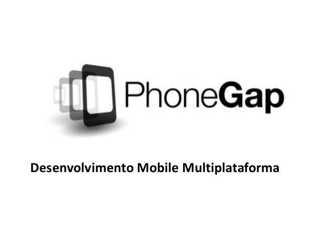 Desenvolvimento Mobile Multiplataforma