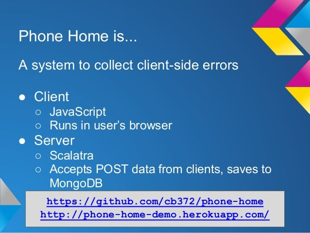 Phone Home: A client-side error collection system Slide 2