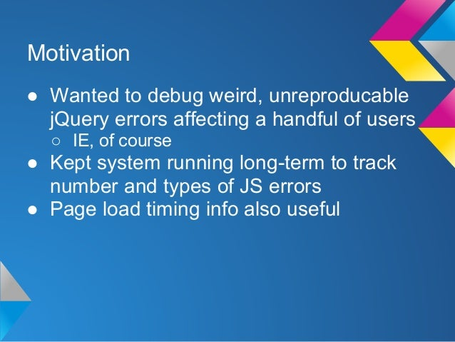 Phone Home: A client-side error collection system Slide 3
