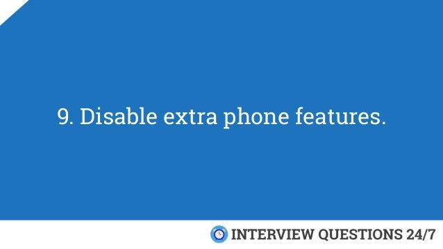 9. Disable extra phone features.
