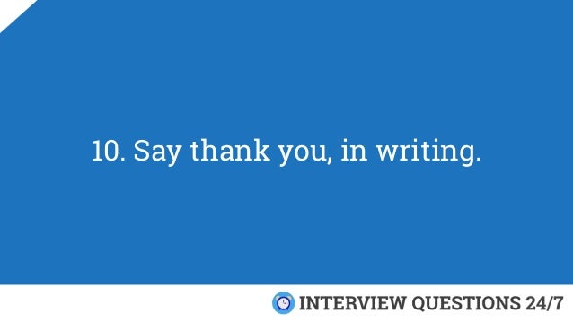 10. Say thank you, in writing.