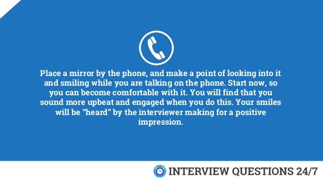 Place a mirror by the phone, and make a point of looking into it and smiling while you are talking on the phone. Start now...