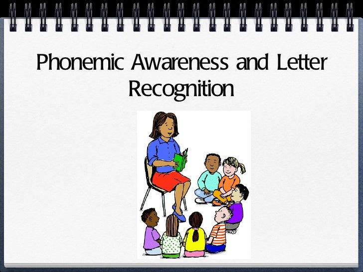 Phonemic Awareness and Letter Recognition