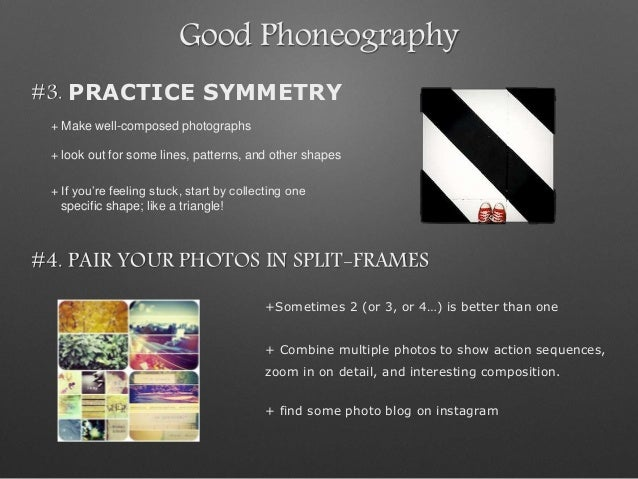 Good Phoneography #3. PRACTICE SYMMETRY + Make well-composed photographs + look out for some lines, patterns, and other sh...