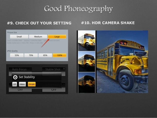 Good Phoneography #9. CHECK OUT YOUR SETTING #10. HDR CAMERA SHAKE
