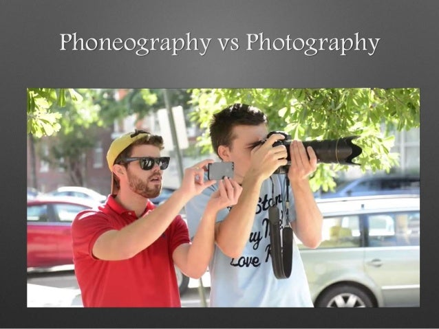 Phoneography vs Photography