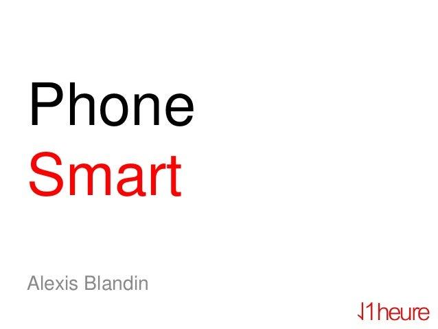 PhoneSmartAlexis Blandin
