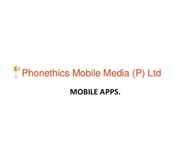 Phonethics Mobile Media (P) Ltd MOBILE APPS.
