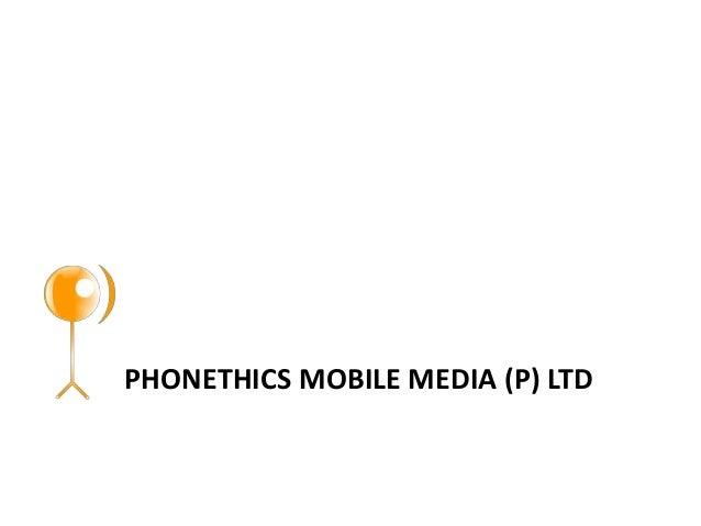 PHONETHICS MOBILE MEDIA (P) LTD