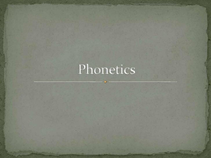 Phonetics<br />