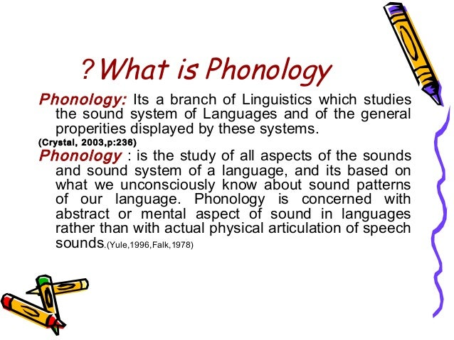 phonetics and phonology study of the Research labs phonetics & phonology lab  the faculty and students in the  phonetics-phonology group at u-m bring experimental, quantitative, and.