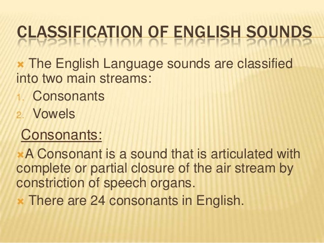 The classification and description of speech sounds english language essay