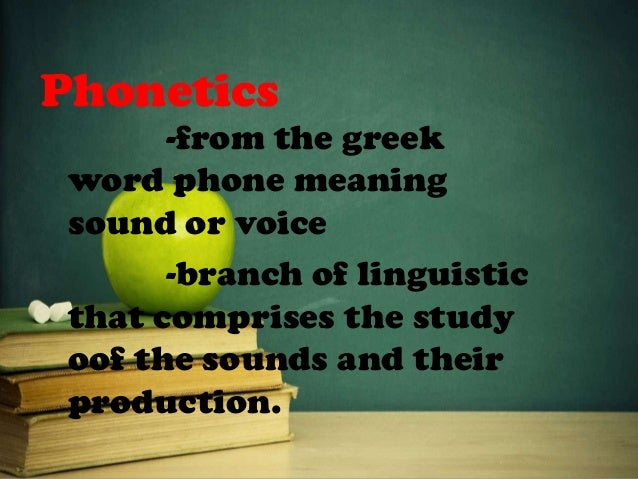 Phonetics Articulatory Phonetics Acoustic Phonetics Auditory Phonetics