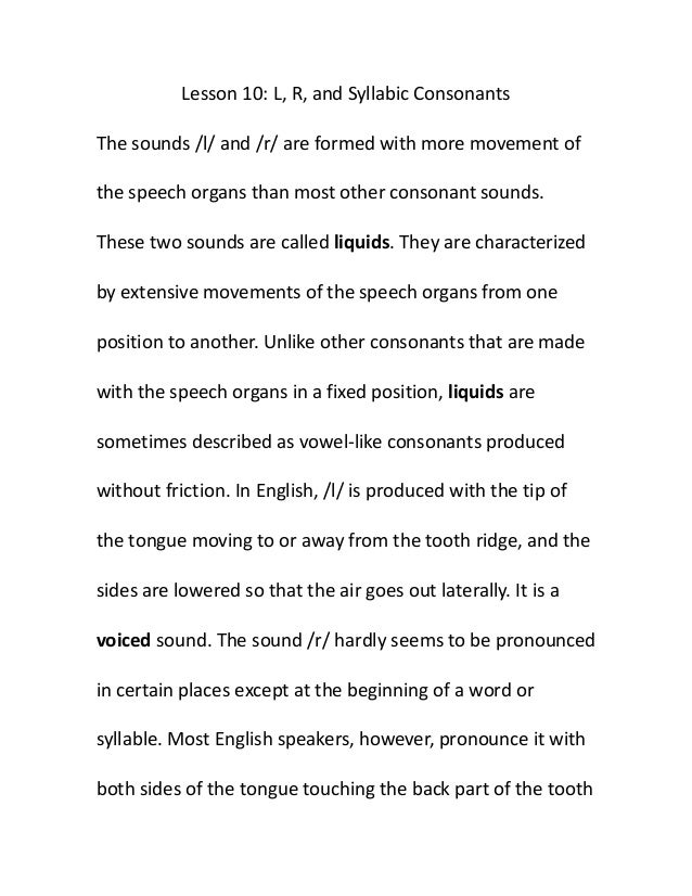 Lesson 10: L, R, and Syllabic ConsonantsThe sounds /l/ and /r/ are formed with more movement ofthe speech organs than most...