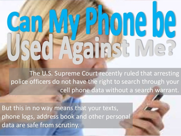 Can My Cell Phone be Used Against Me?