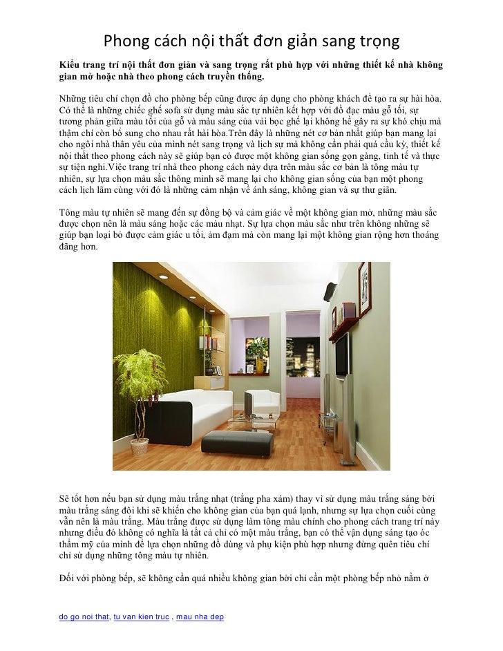 Phong cách nội thất đơn giản sang trọngKiểu trang trí nội thất đơn giản và sang trọng rất phù hợp với những thiết kế nhà k...