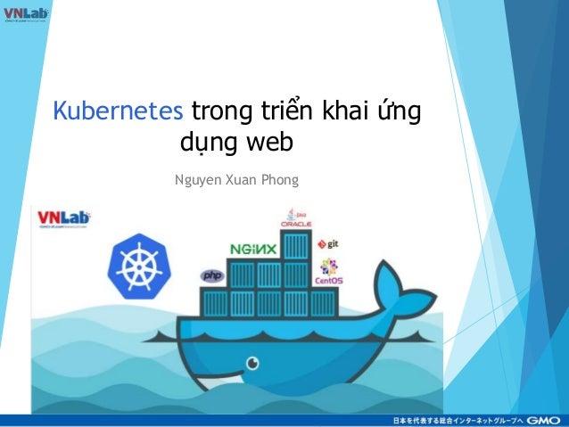 Kubernetes trong triển khai ứng dụng web Nguyen Xuan Phong