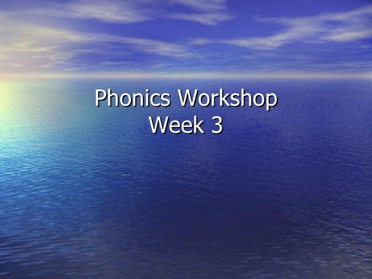 Phonics Workshop Week 3