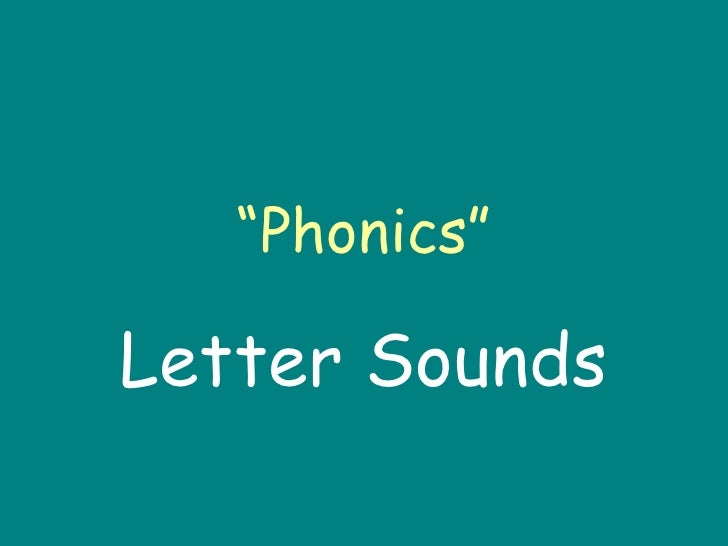 """ Phonics"" Letter Sounds"