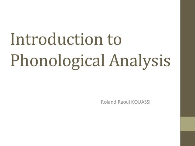 Introduction	   to	    Phonological	   Analysis	    Roland	   Raoul	   KOUASSI