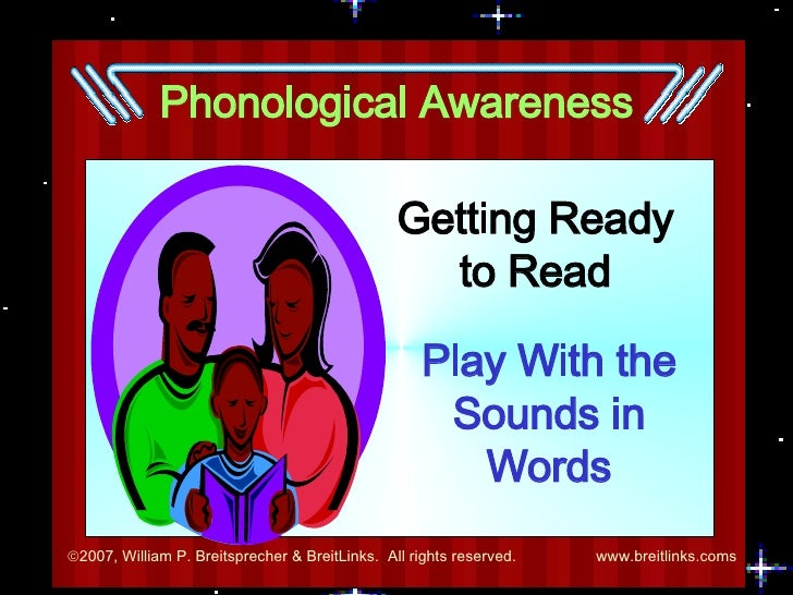 Phonological Awareness Getting Ready to Read Play With the Sounds in Words