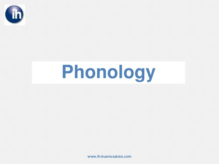 Phonology<br />www.ih-buenosaires.com<br />