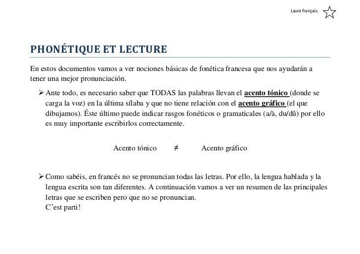 Laura français.PHONÉTIQUE ET LECTUREEn estos documentos vamos a ver nociones básicas de fonética francesa que nos ayudarán...